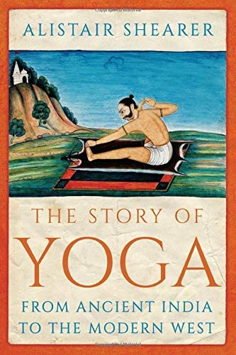 The Story of Yoga From Ancient India to the Modern West product image