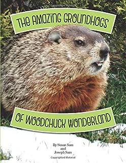 The Amazing Groundhogs of Woodchuck Wonderland