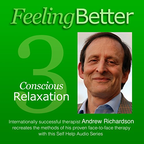 Practise the Great Habit of Relaxation with Conscious Relaxation audiobook cover art