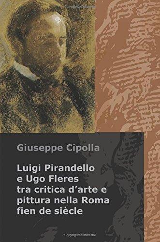 Luigi Pirandello e Ugo Fleres tra critica d'arte e pittura nella Roma fien de siècle