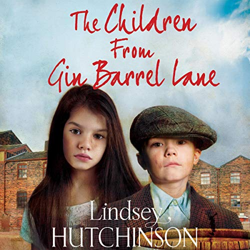 The Children from Gin Barrel Lane Audiobook By Lindsey Hutchinson cover art