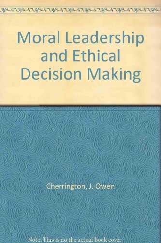 Moral Leadership and Ethical Decision Making