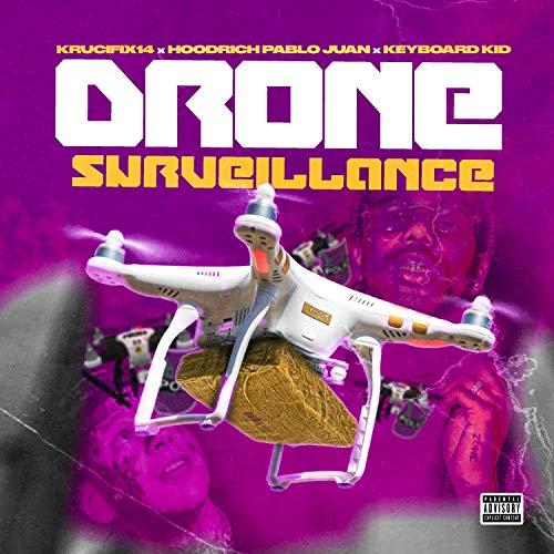 Drone Surveillance (feat. HoodRich Pablo Juan & Keyboard Kid) [Explicit]