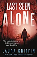 Last Seen Alone: The heartpounding new thriller you won't be able to put down! (Texas Murder Files)