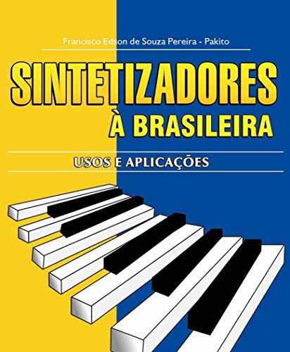 Sintetizadores à Brasileira: Usos e Aplicações (Portuguese Edition)