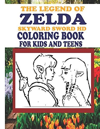 THE LEGEND OF ZELDA: SKYWARD SWORD HD COLORING BOOK FOR KIDS AND TEENS