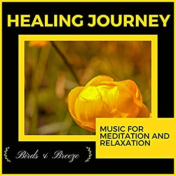 Healing Journey - Music For Meditation And Relaxation