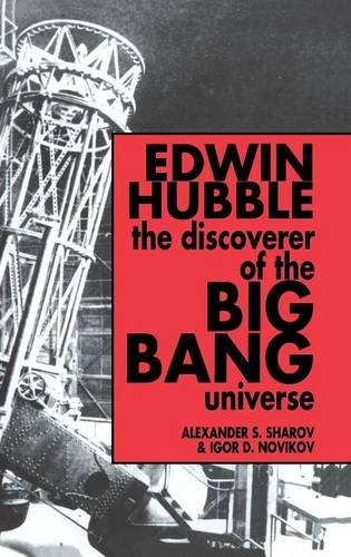 Edwin Hubble, The Discoverer of the Big Bang Universe