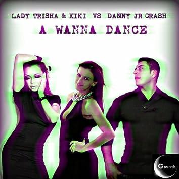 A Wanna Dance