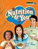 Nutrition & You (Nutrition: A Global View) - Ida Walker