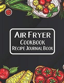 Air Fryer Cookbook Recipe Journal Book: Journal To Write In Favorite Recipes   I Love You Recipe Cooking Food Books   Air ...