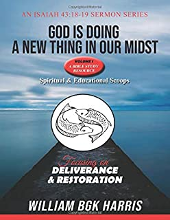 God is doing a new thing in our midst: Focusing on deliverance and restoration (Sermon Series)