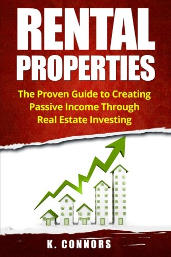 Real Estate Investing Books! - Rental Properties: The Proven Guide to Creating Passive Income Through Real Estate Investing