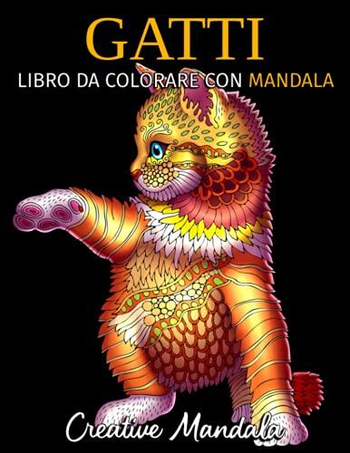Gatti con mandala: Libro da colorare per adulti con 50 bellissimi e adorabili gatti
