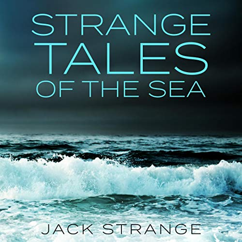Strange Tales of the Sea audiobook cover art