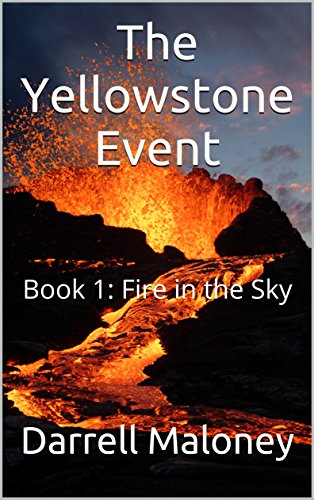 The Yellowstone Event: Book 1: Fire in the Sky by [Darrell Maloney]