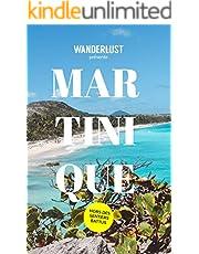Martinique - Hors des sentiers battus - Guide Martinique: Découvrez la Martinique authentique (Wanderlust t. 1) (French Edition)