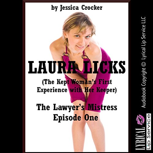Laura Licks (The Kept Woman's First Experience with Her Keeper) audiobook cover art