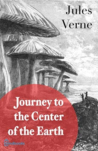 A Journey into the Center of the Earth (illustrated) (English Edition)