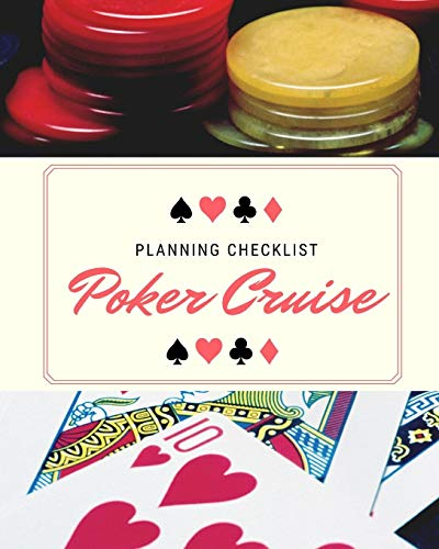 Poker Cruise Planning Checklist: Card Dealing Cruise Port and Excursion Organizer, Travel Vacation Notebook, Packing List Organizer, Trip Planning Diary, Itinerary Activity Agenda, Countdown Is On.