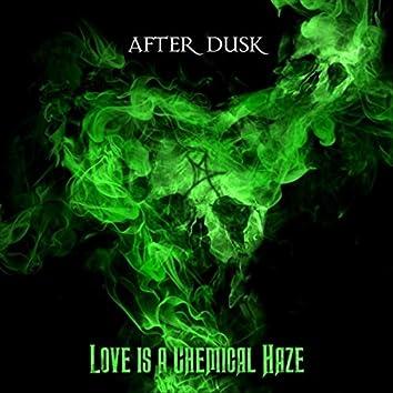 Love Is a Chemical Haze