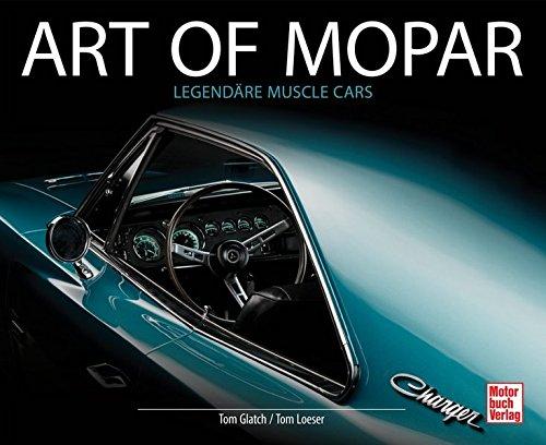 Art of Mopar: Legendäre Muscle Cars