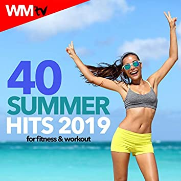 40 Summer Hits 2019 For Fitness & Workout (Unmixed Compilation for Fitness & Workout 128 - 135 Bpm / 32 Count)