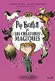 Pip Bartlett et les créatures magiques. Pip Bartlett - Tome 1 (1)