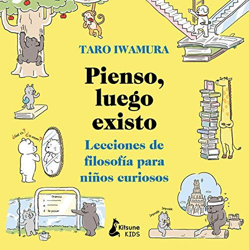 Pienso, luego existo: Lecciones de filosofía para niños curiosos (Kitsune Kids)