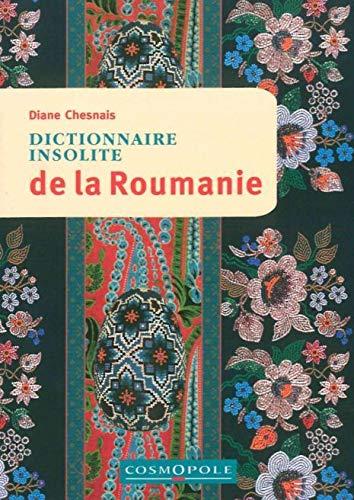 Dictionnaire Insolite de la Roumanie