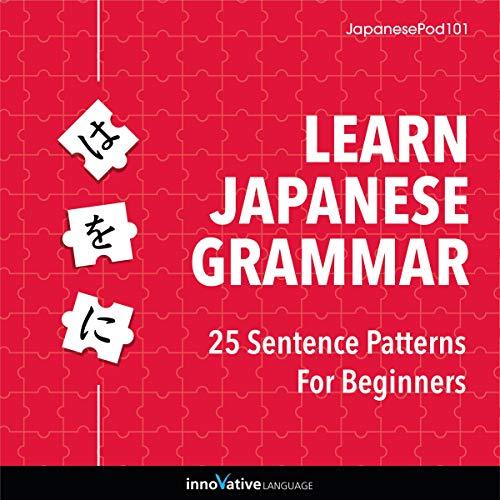Learn Japanese Grammar: 25 Sentence Patterns for Beginners cover art