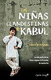 Las niñas clandestinas de Kabul: la vida oculta de las niñas afganas disfrazadas de muchacho (ENSAYO)