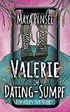 Valerie im Dating-Sumpf: Bumskolben oder Käsebrot?