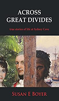 Across Great Divides: true stories of life at Sydney Cove by [Susan Boyer]