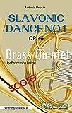 Slavonic Dance no.1 - Brass Quintet (score): Op. 46 (Italian Edition)
