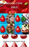THE BLOOD TYPE DIET : Eating Plan for Losing Weight, Fighting Disease & Staying Healthy for People Based on Your Blood Type (English Edition)