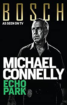 Echo Park (Harry Bosch Book 12) by [Michael Connelly]