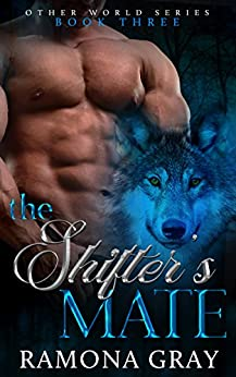 The Shifter's Mate (Other World Series Book 3) by [Ramona Gray]