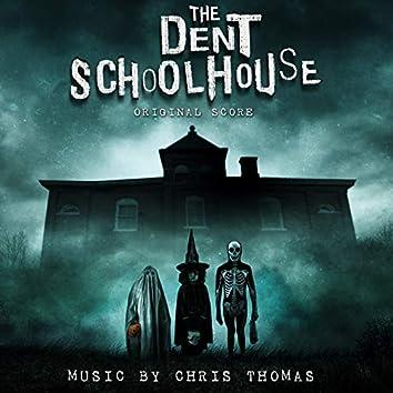 The Dent Schoolhouse (Original Score)