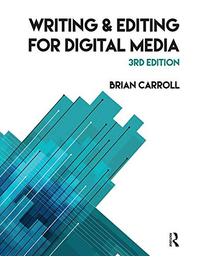 Compare Textbook Prices for Writing and Editing for Digital Media 3 Edition ISBN 9781138636033 by Carroll, Brian