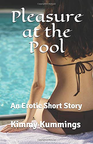 Pleasure at the Pool: An Erotic Short Story