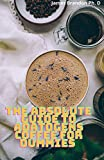 The Absolute Guide To Adatogens Coffee For Dummies : The Simple And Easy Recipes For Strength, Stamina And Stress Relief (English Edition)