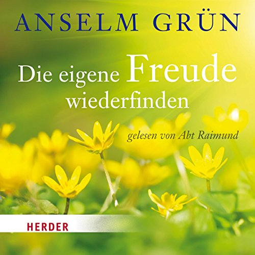 Die eigene Freude wiederfinden                   By:                                                                                                                                 Anselm Grün                               Narrated by:                                                                                                                                 Abt Raimund                      Length: 1 hr and 4 mins     1 rating     Overall 5.0