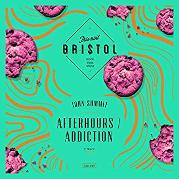 Afterhours / Addiction