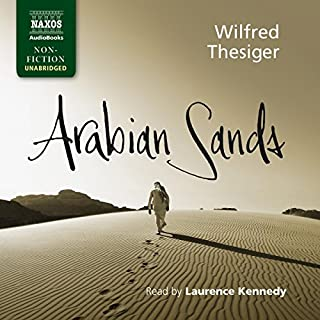 Arabian Sands                   By:                                                                                                                                 Wilfred Thesiger                               Narrated by:                                                                                                                                 Laurence Kennedy                      Length: 12 hrs and 59 mins     7 ratings     Overall 4.4