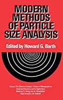 Modern Methods of Particle Size Analysis (Chemical Analysis: A Series of Monographs on Analytical Chemistry and Its Applications)
