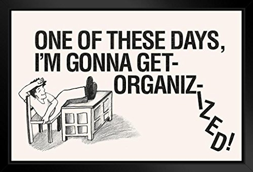 One of These Days Im Gonna Get Organizized Desk Retro Sign Humor Black Wood Framed Poster 14x20