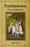 Pratyabhijnahrdayam: The Secret of Self Recognition