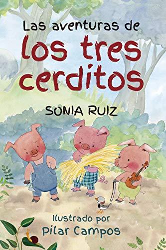 Las Aventuras De Los Tres cerditos (Literatura infantil)