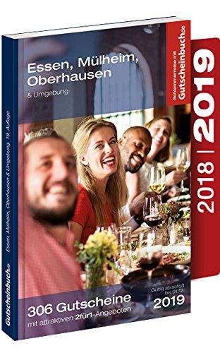 Gutscheinbuch Essen, Mülheim, Oberhausen & Umgebung 2018/19 18. Auflage – gültig ab sofort bis 01.12.2019 | Exklusive Gutscheine für Gastronomie, Wellness, Shopping und vieles mehr.